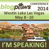 I'm Speaking at BlogPaws 2014 - The Pet Blogging and Social Media Conference