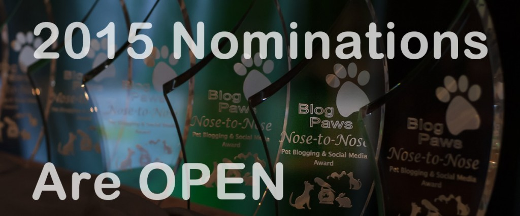 BlogPaws 2015 Nose-to-Nose Pet Blogging and Social Media Awards Nominations are OPEN: Jan 15-31, 2015