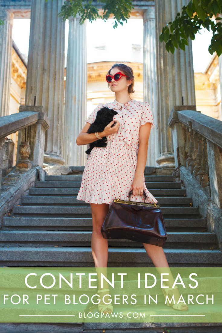 Content Ideas for Your Pet Blog This March