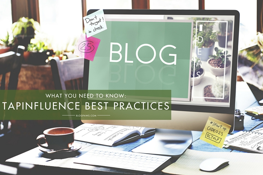7 Best Practices for TapInfluence Success- What you need to know