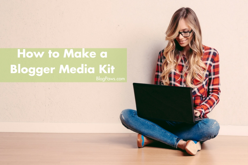 How to make a blogger media kit