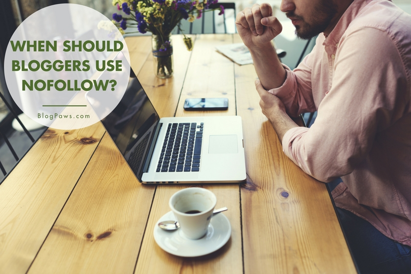 When should bloggers use nofollow?