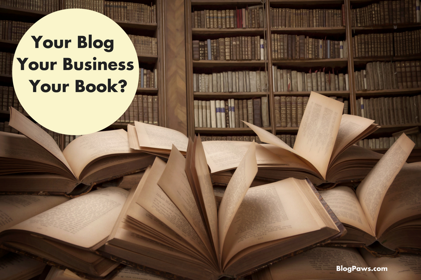 Your Blog Your Business Your Book