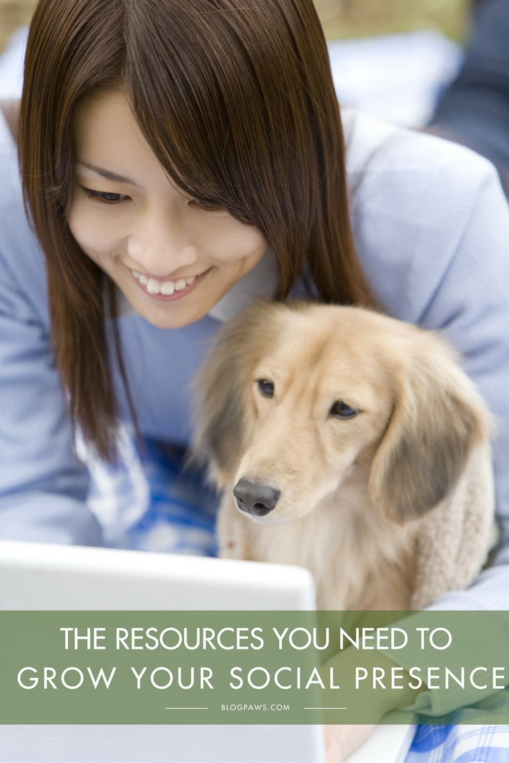 All the Resources You Need to Grow Your Social Presence - BlogPaws.com