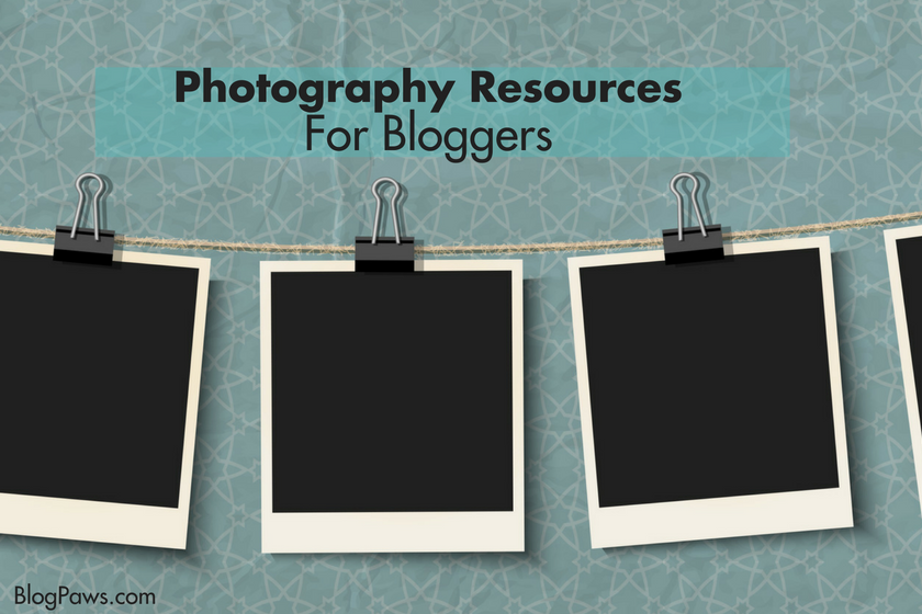 Photography Resources for Bloggers