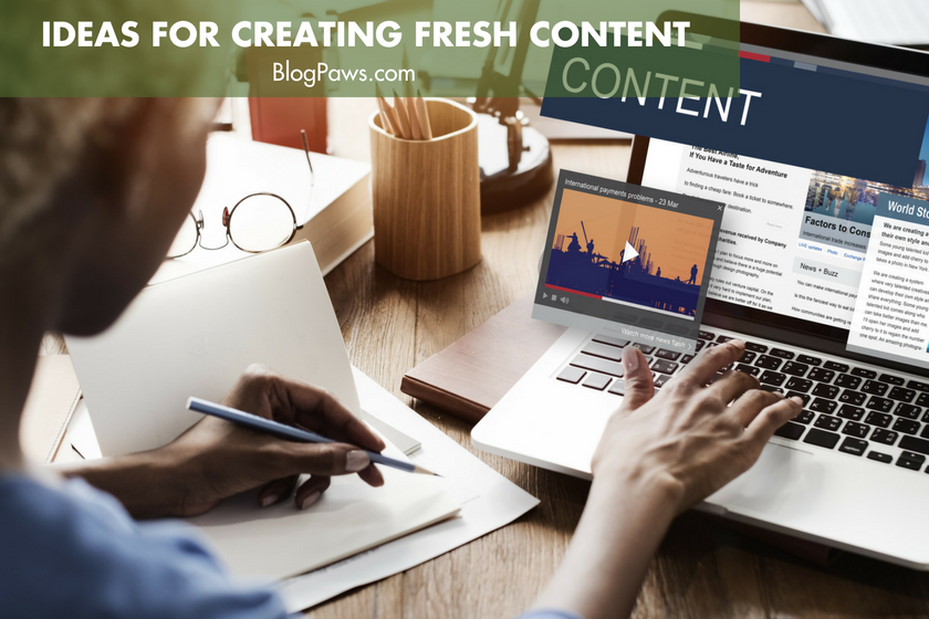 Fresh Ideas for Creating Influential Content | BlogPaws.com