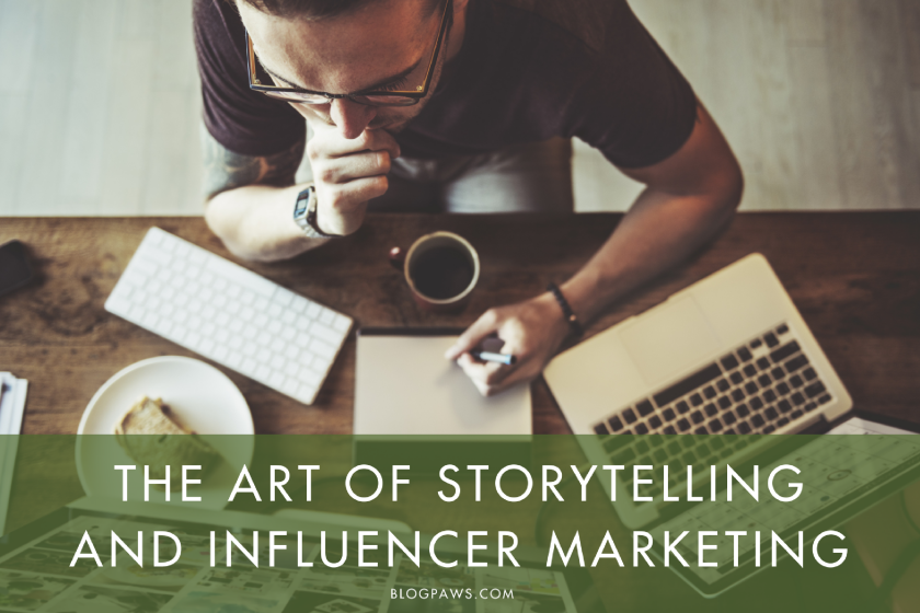 The Art of Storytelling and Influencer Marketing | BlogPaws.com