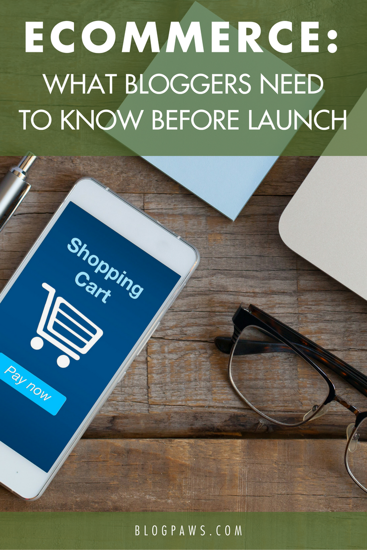 How to Launch Your eCommerce Store- Everything Bloggers Need to Know | BlogPaws.com