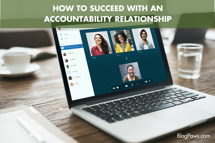 How to Succeed with an Accountability Relationship |BlogPaws.com