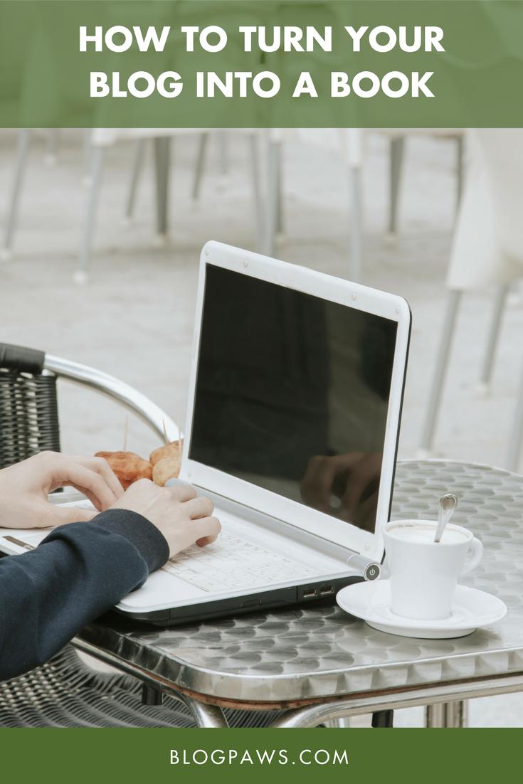 How to Turn Your Blog Into a Book | BlogPaws.com