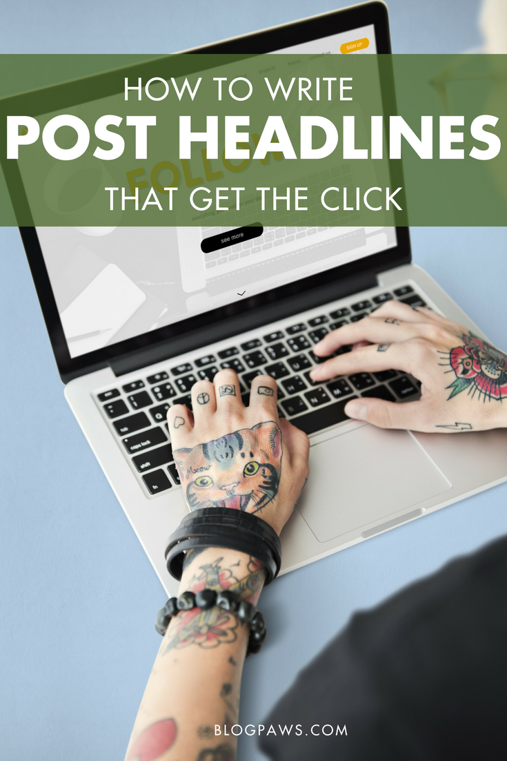 How to Write Blog Post Headlines That Get the Click | BlogPaws.com
