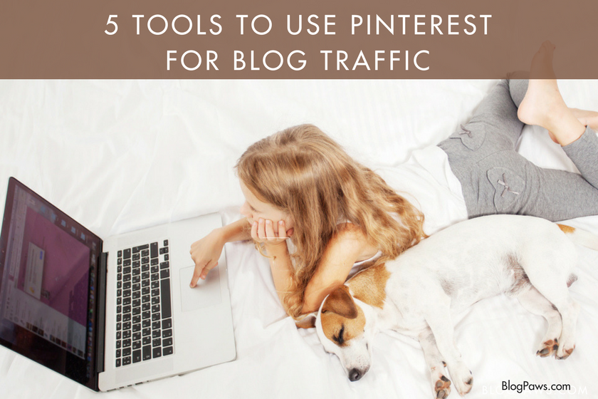 5 Tools To Use Pinterest for Blog Traffic