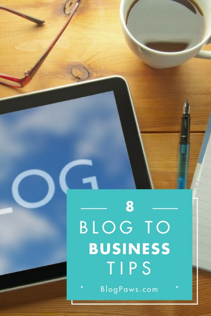 8 blog to biz tips