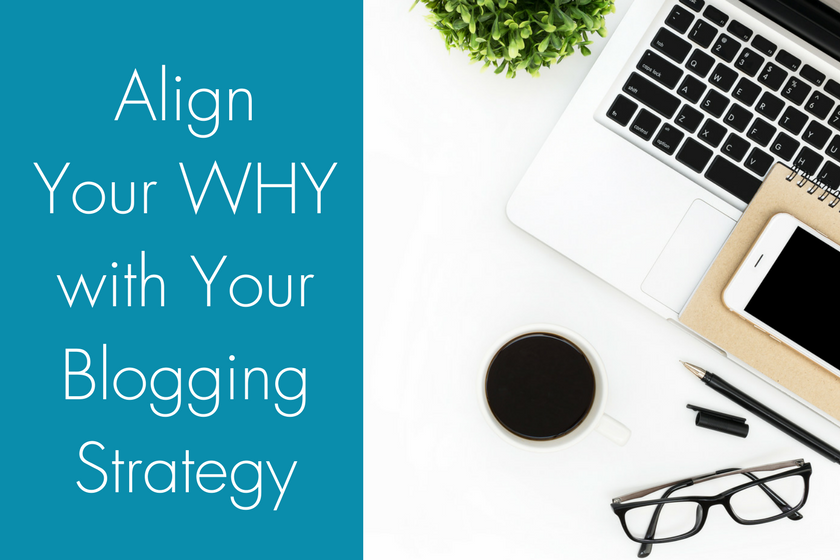How To Align Your Why with Your Blogging Strategy