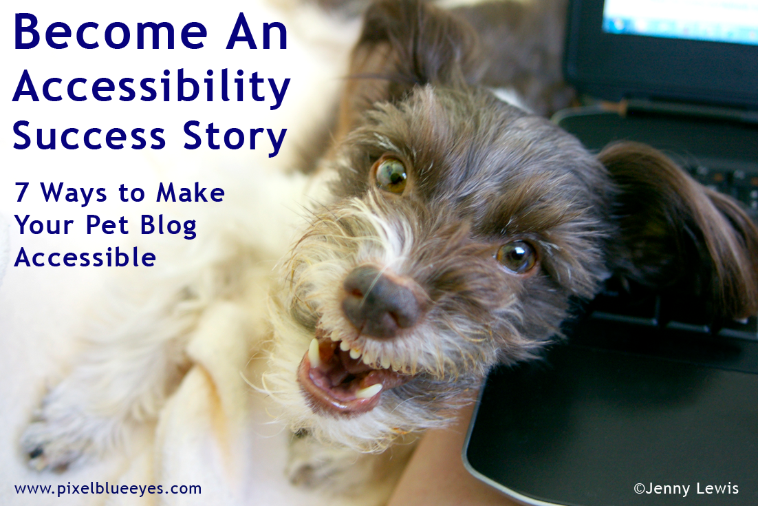 7 Ways to Turn Your Blog into an Accessibility Success Story