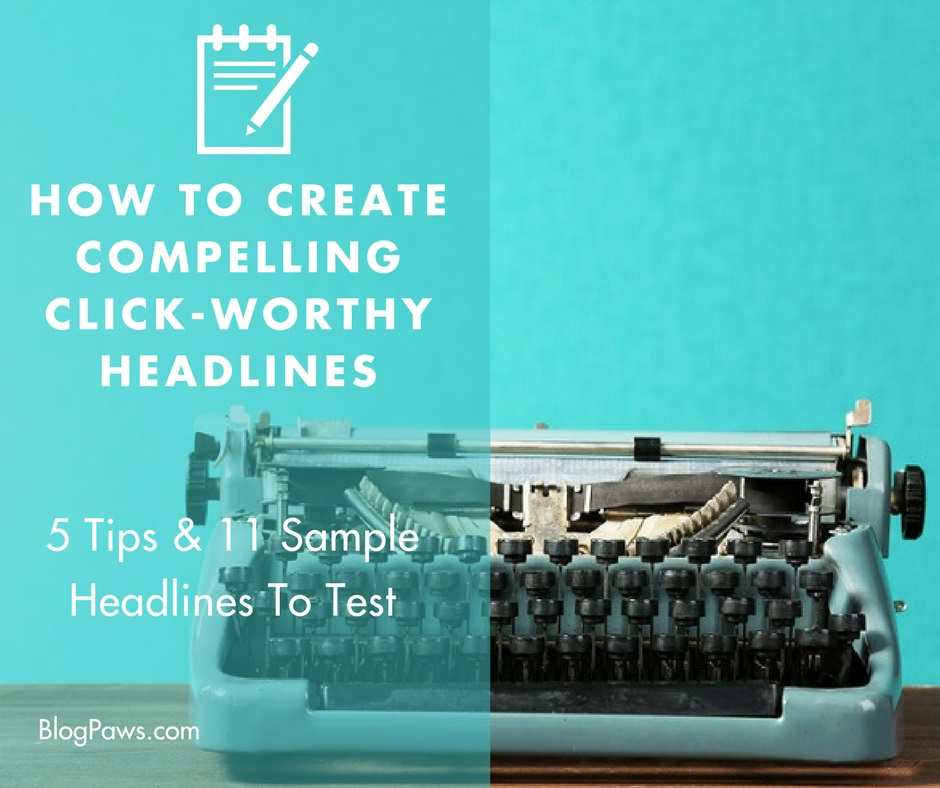 create compelling click worthy headlines