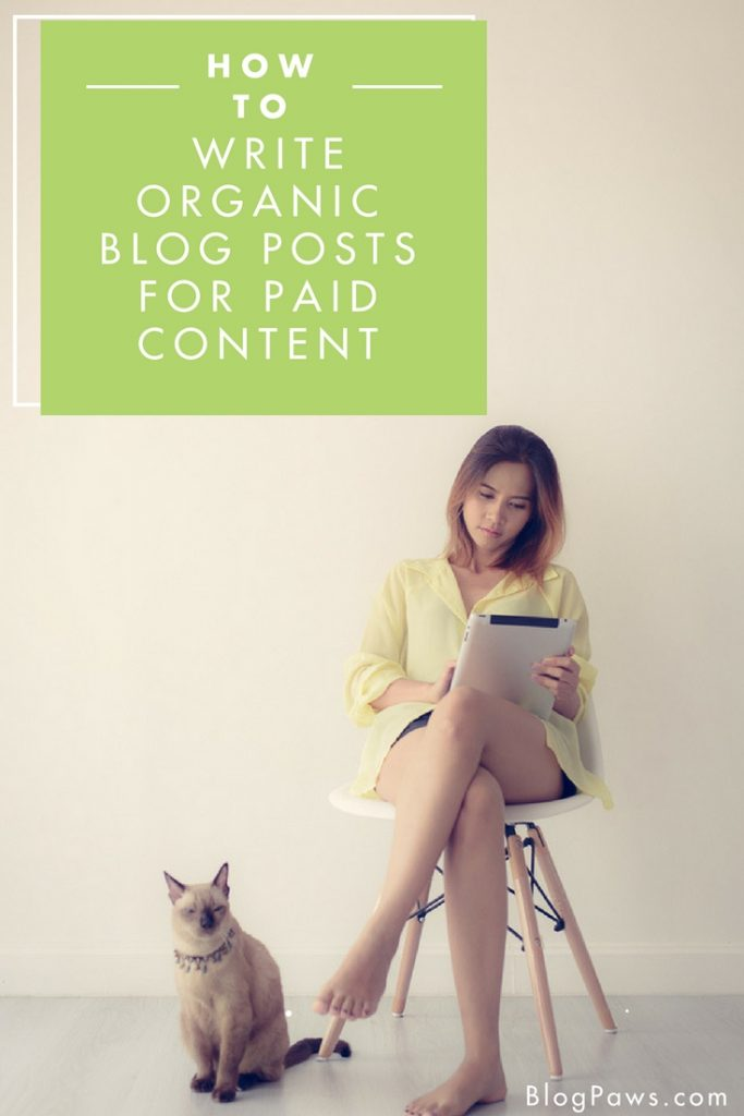 How to Write Organic Blog Posts For Paid Content