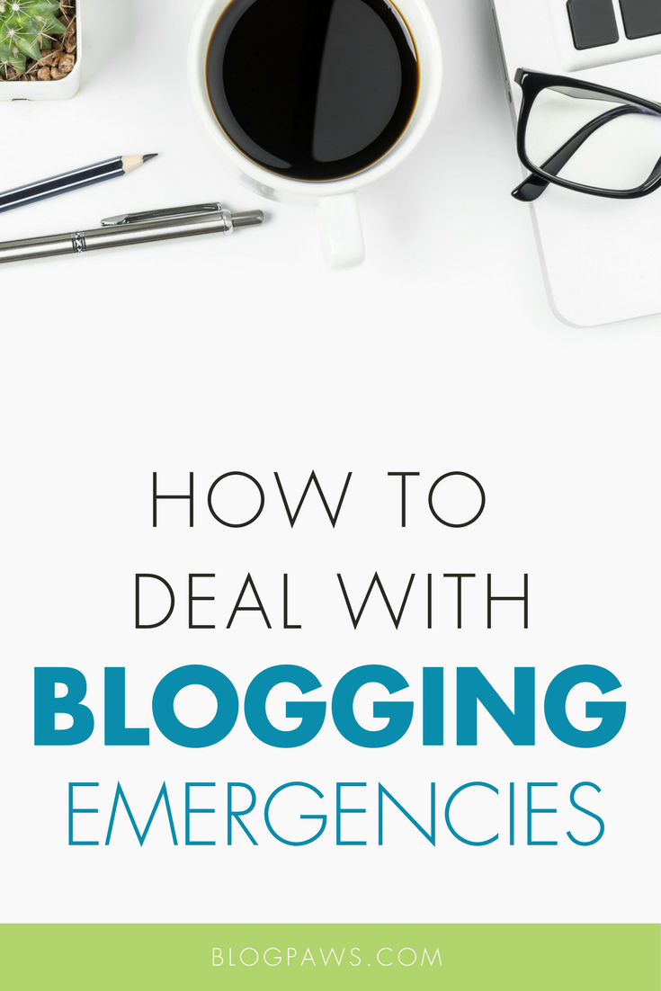 How to deal with blogging emergencies