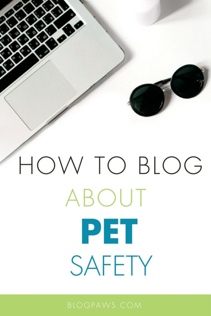 How to blog about pet safety