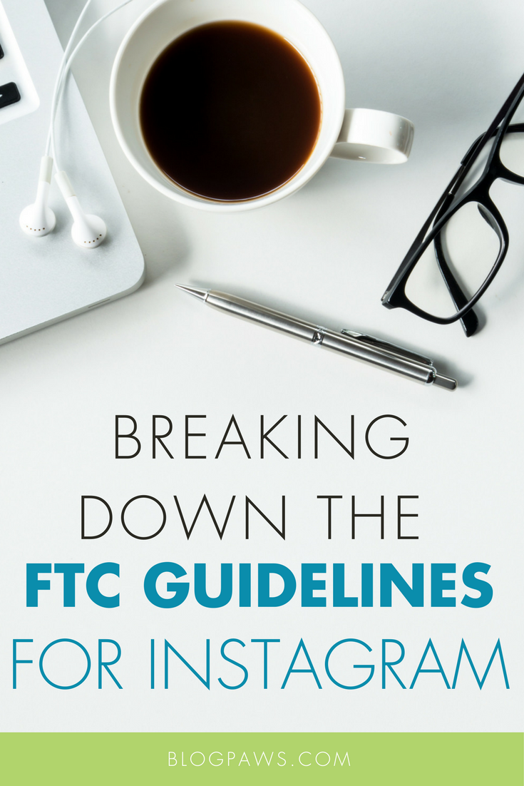 Breaking Down the New FTC Guidelines for Instagram