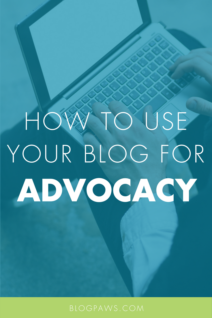 10 Ways to Use Your Blog as an Advocacy Tool
