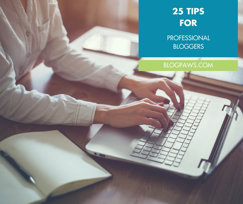 25 tips for pro bloggers