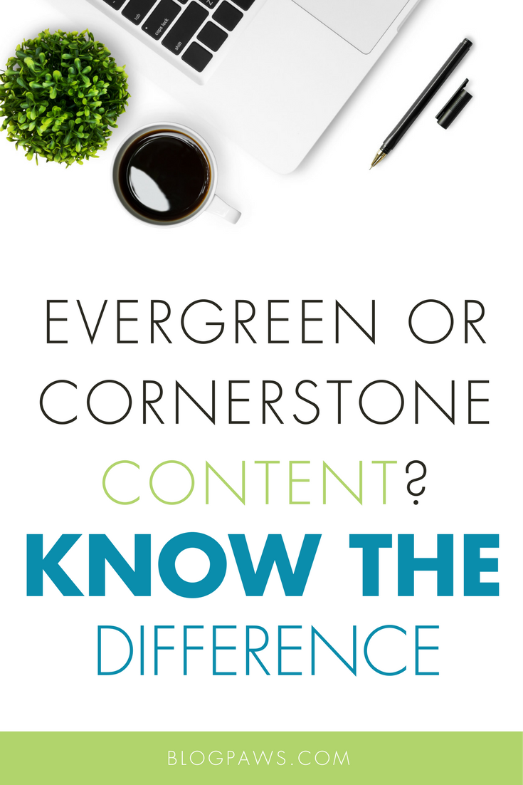How (and When) to Create Evergreen or Cornerstone Content