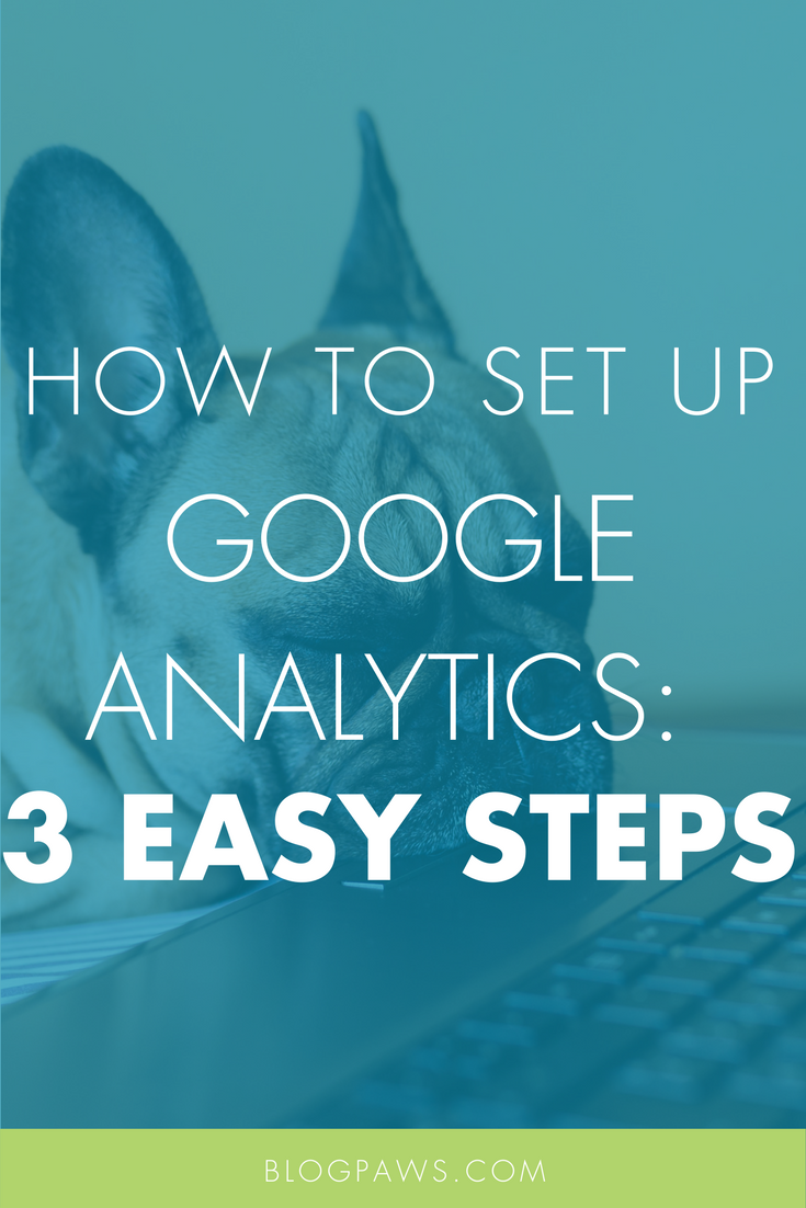 How to Set Up Google Analytics in 3 Easy Steps