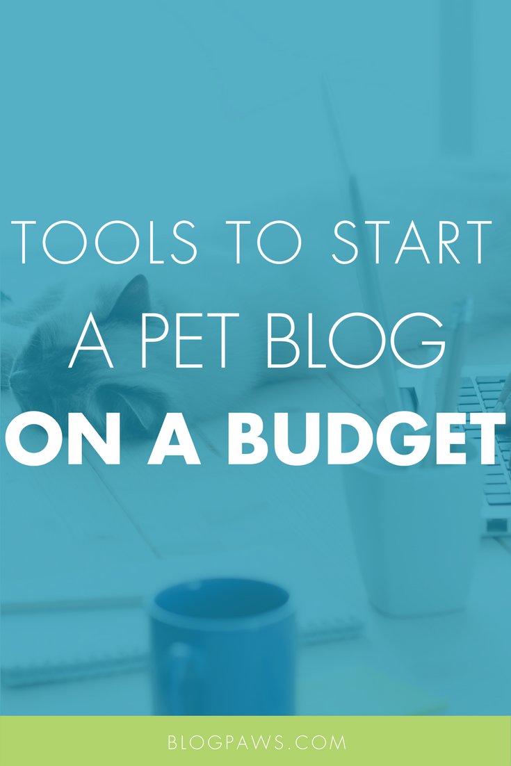 Starting a Pet Blog On a Budget- Here are 9 Free Resources for the Budget-Conscious Blogger