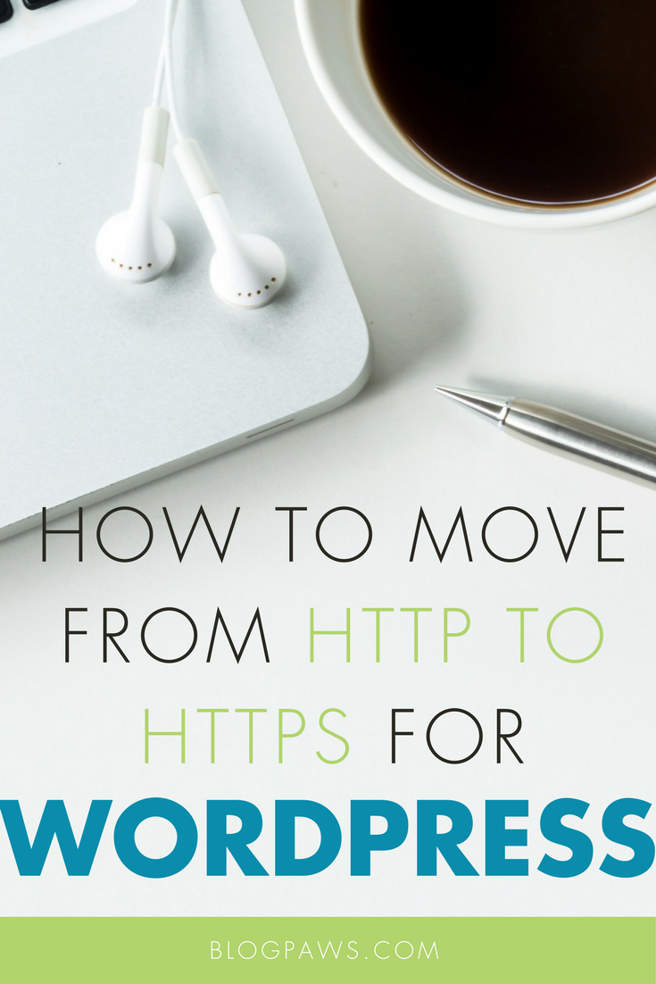 WordPress Bloggers- Here's How to Move from HTTP to HTTPS