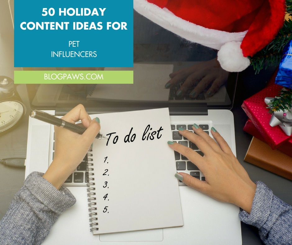 HOLIDAY CONTENT IDEAS FOR PET BLOGGERS