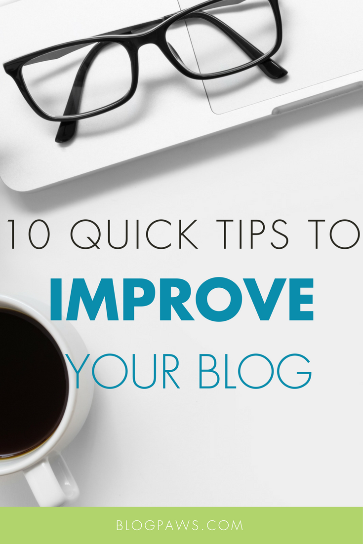 10 Quick Tips to Improve Your Blog in Minutes