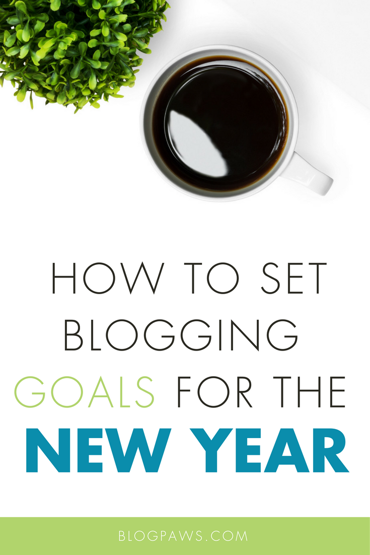 How to Set Blogging Goals for the New Year_ The Ultimate Roundup