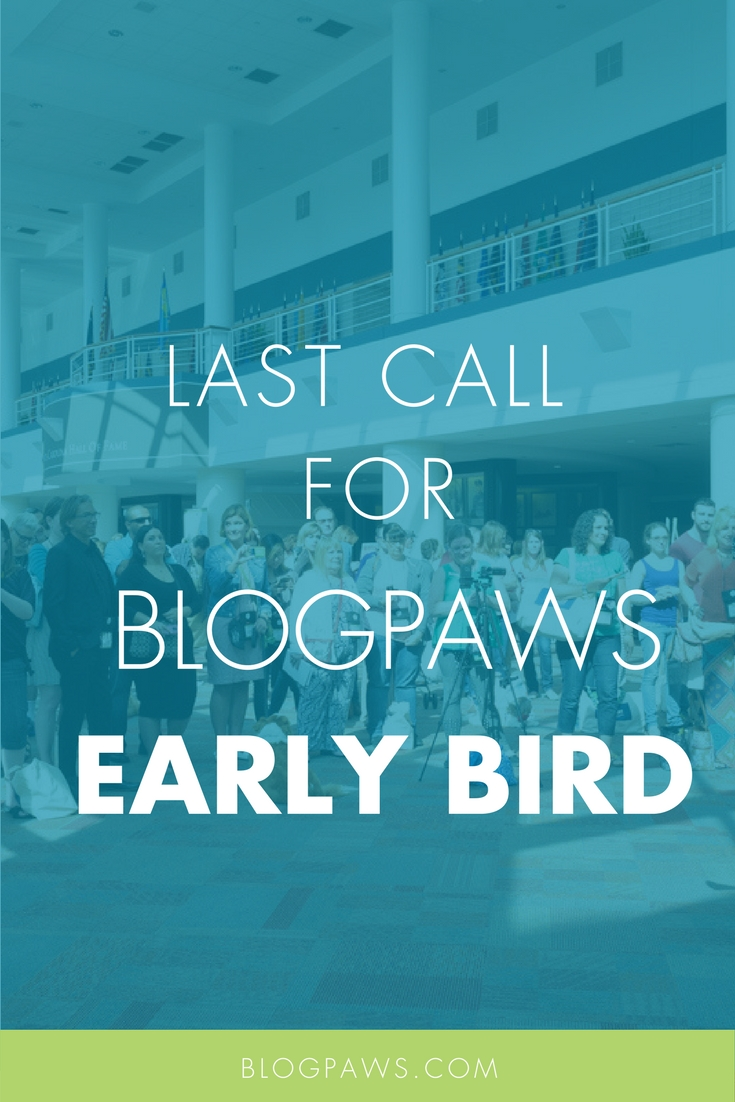 BlogPaws early bird reminder
