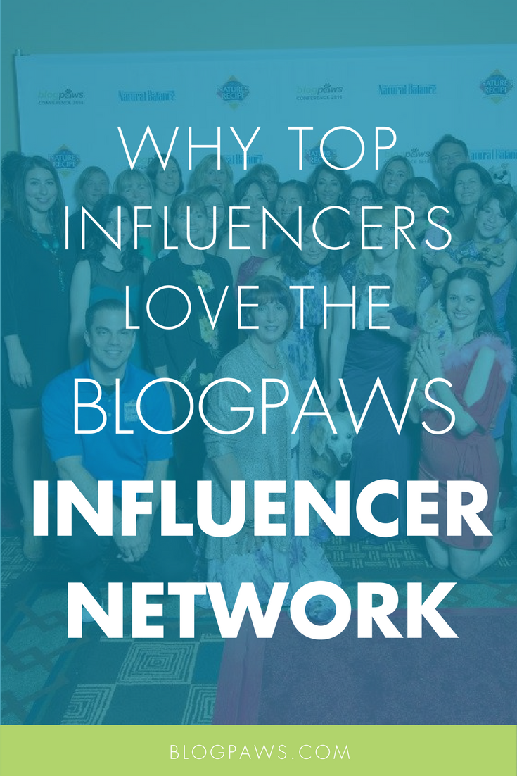 Why Top Influencers Love the BlogPaws Pet Influencer Network