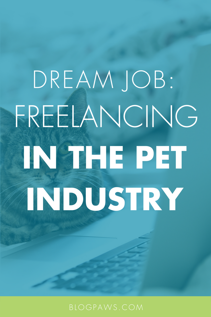 Dream Job_ Break into Freelance Writing in the Pet Space
