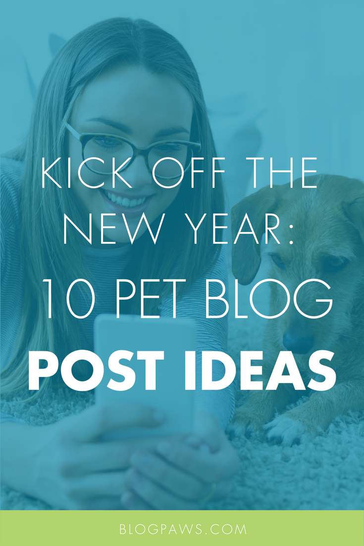 Pet Blog Post Ideas to Kick off the New Year