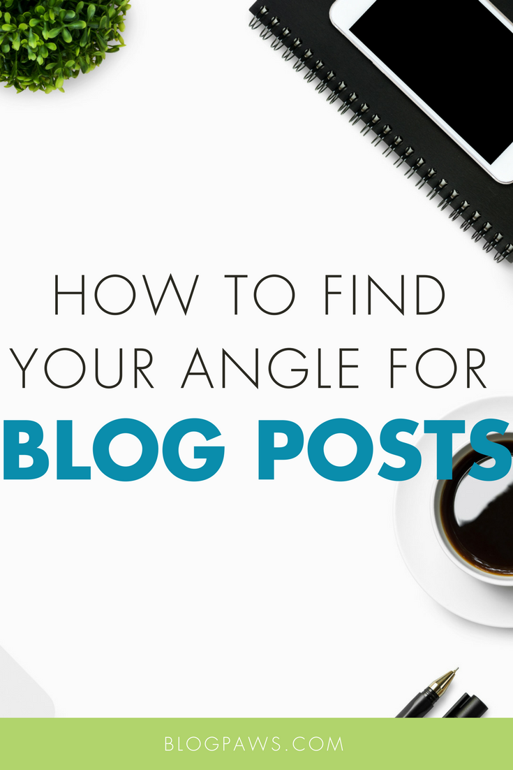 How to Find Narrow Angles for your Pet Blog Post