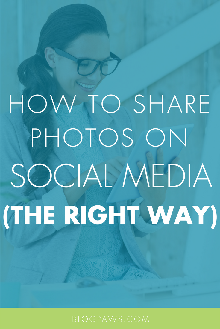 Tips for Sharing Photos on Social Media the Right Way