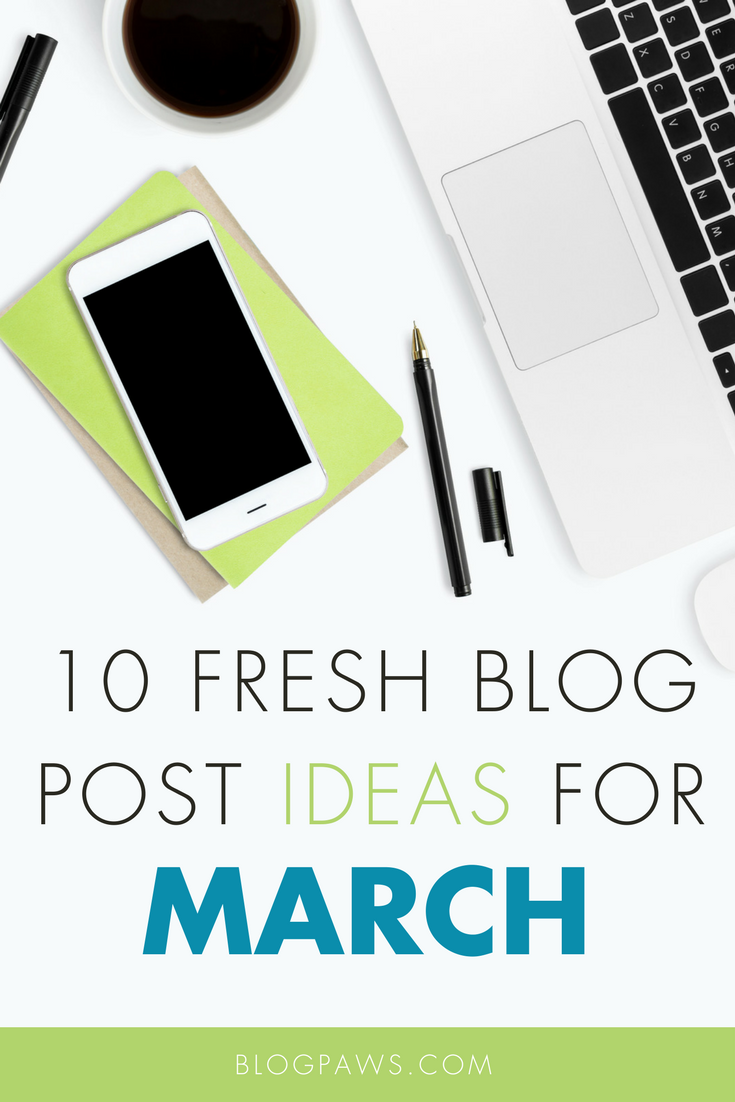 10 March Blog Post Ideas | BlogPaws.com
