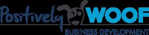 Positively Woof Business Development