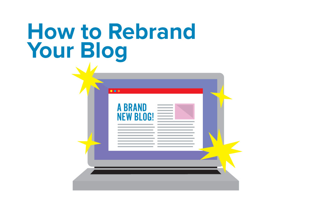 blogging 101: how to rebrand your blog