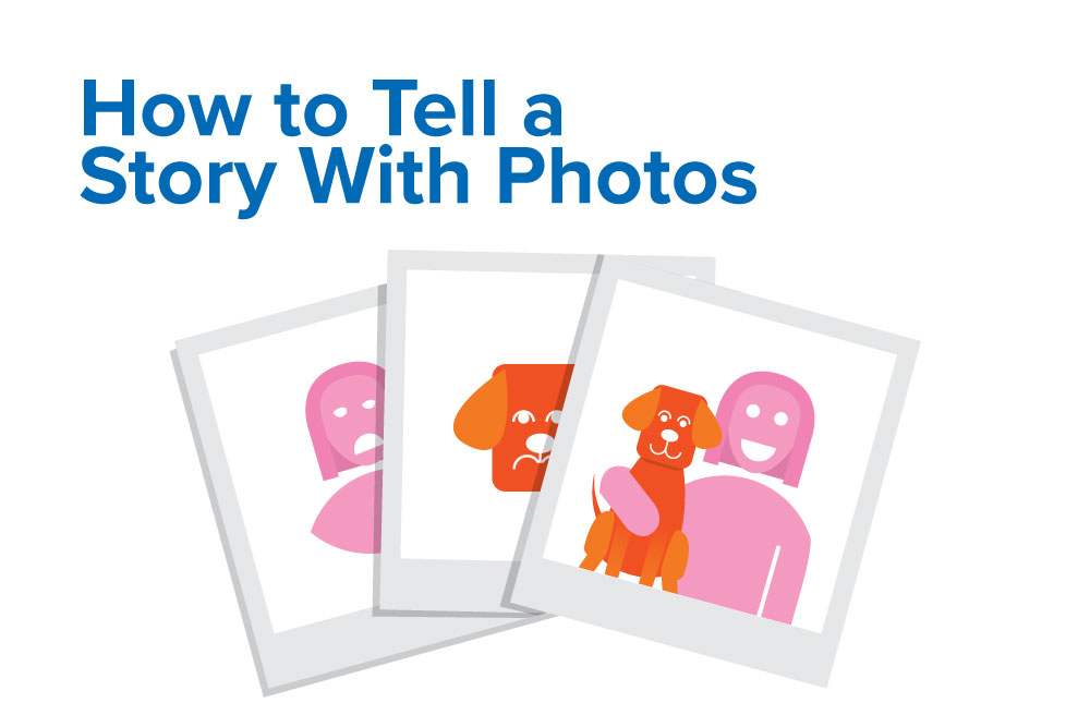 Storytelling In Blog Content Tell A Story With Photos