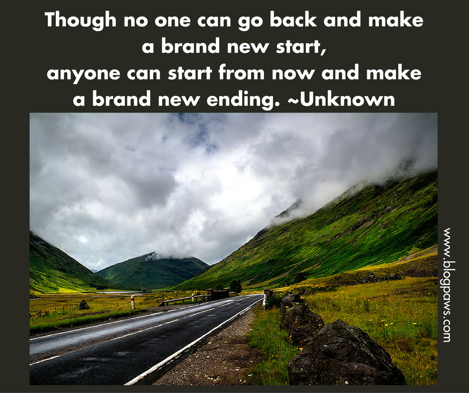 Though you can't go back for a brand new start, you can start now and make a brand new ending