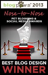 BlogPaws 2013 Nose-to-Nose Pet Blogging and Social Media Awards - Winner: Best Blog Design