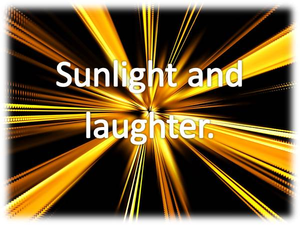 sunlight and laughter