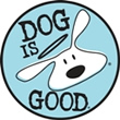 Dog Is Good - apparel and gifts inspired by dog