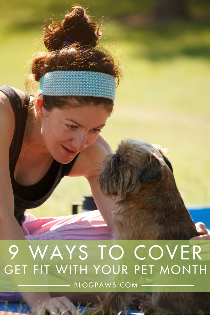 9 Ways to Cover -Get Fit with Your Pet- Month