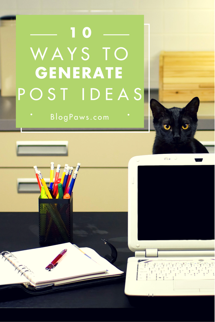 10 ways to generate blog post ideas pinnable