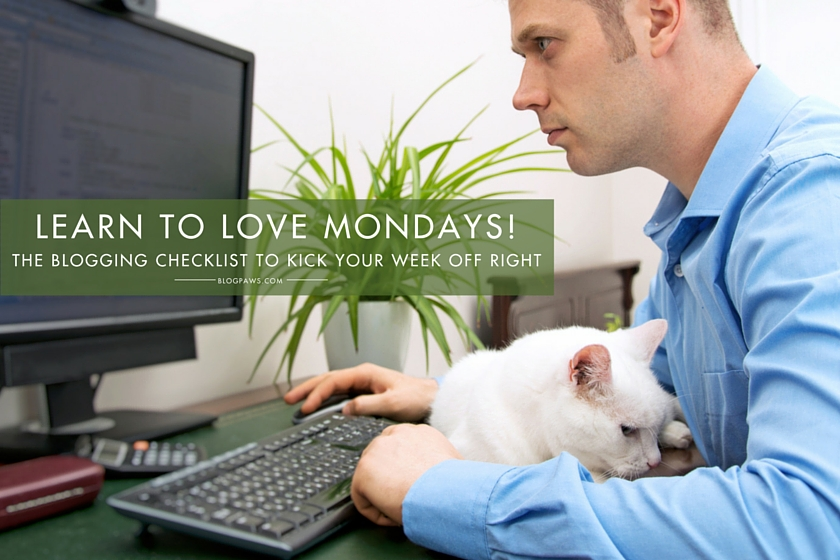 The Monday Pet Blogging Checklist to Kick Your Week Off Right